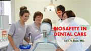 BIOSAFETY IN DENTAL CARE by Dr.T.V.Rao MD