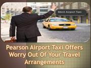 Pearson Airport Taxi Offers Worry Out Of Your Travel Arrangements