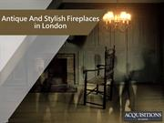 Antique And Stylish Fireplaces in London-Acquisitions Fireplaces Ltd