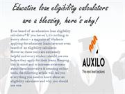 Education loan eligibility calculators are a blessing, here's why!