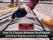 How To Choose Between Roof Repair And Roof Replacement Adelaide