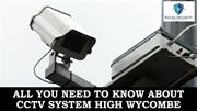 ALL YOU NEED TO KNOW ABOUT CCTV SYSTEM