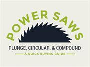 Quick Tips on Buying Power Saws