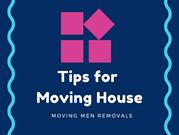 Tips for Moving House - Moving Men Removals