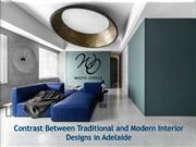 Contrast Between Traditional and Modern Interior Designs in Adelaide