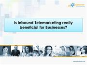 Is Inbound Telemarketing really beneficial for Businesses