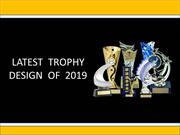 Latest trophy design of 2019