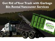 Get Rid of Your Trash with Garbage Bin Rental Vancouver Services