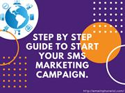STEP BY STEP GUIDE TO START YOUR SMS MARKETING CAMPAIGN.