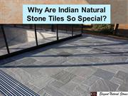 Why Are Indian Natural Stone Tiles So Special?