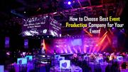 How to Choose Best Event Production Company for Your Event