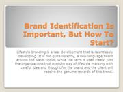 Brand Identification Is Important, But How To Start?
