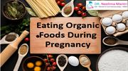 Should you be eating Organic foods during Pregnancy