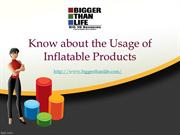 Know about the Usage of Inflatable Products