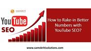 Rake-in Better Numbers | YouTube SEO| Samskriti Solutions Hyderabad