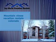 Mountain views vacation rentals colorado