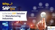 7 Reasons SAP Business One is the best ERP Solution for Manufacturing