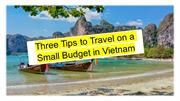Three Tips to Travel on a Small Budget in Vietnam