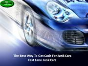 The Best Way To Get Cash For Junk Cars – Fast Lane Junk Cars