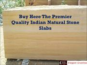 Buy Here The Premier Quality Indian Natural Stone Slabs
