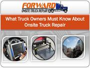 What Truck Owners Must Know About Onsite Truck Repair