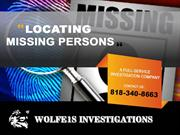 A Call to Wolfe's Investigations Can locate missing persons