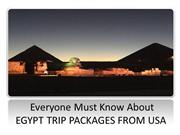 Everyone Must Know About EGYPT TRIP PACKAGES FROM USA