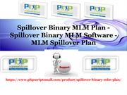 Spillover Binary MLM Plan, Spillover Binary MLM Software, MLM Spillove