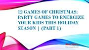 12 Games of Christmas Party Games to Energize Your Kids this Holiday S