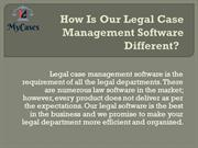 How Is Our Legal Case Management Software Different