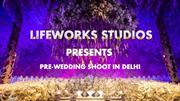 Pre Wedding Shoot in Delhi - Lifeworks Studios