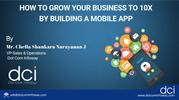 How to Grow Your Business to 10X by Building a Mobile App