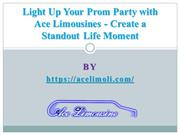Light Up Your Prom Party with Ace Limousines - Create a Standout Life