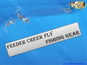 Feeder Creek Fly Fishing Gear | All Fly Fishing Assortments
