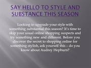 Say Hello to Style and Substance this Season
