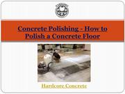 Concrete Polishing - How to polish a concrete floor