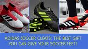 Adidas Soccer Cleats The Best Gift You Can Give Your Soccer Feet!