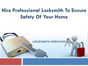 Hire Professional Locksmith to Ensure Safety of Your Home