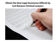 Best Legal Assistance Offered by Iurii Borysov Criminal Lawyers