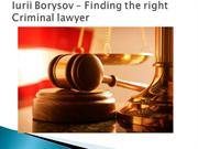 Iurii Borysov – Finding the right Criminal lawyer