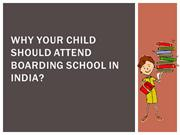 Why Your Child Should Attend Boarding School in