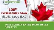 108th EXPRESS ENTRY DRAW ISSUES 3,900 ITA - CareerOverseas