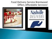Food Delivery Service Brentwood Offers Affordable Services!