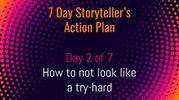 7 Day Storyteller's Action Plan - Day 2