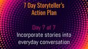 7 Day Storyteller's Action Plan - Day 7