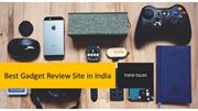 Best Gadget Review Site In India