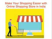Make Your Shopping Easier with Online Shopping Store in India