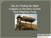 Tips for Finding the Right Company to Purchase Custom Work Platforms F