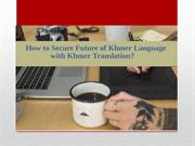 How to Secure Future of Khmer Language with Khmer Translation