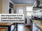 How Important is it to Install Glass Kitchen Cabinet Doors in USA?